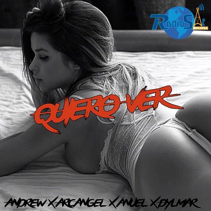 Andrew Ft. Arcangel, Anuel Y Dylmar - Quiero-Ver